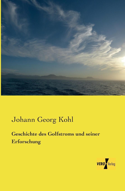 Johann Georg Kohl Geschichte Des Golfstroms Und Seiner Erforschung louisa van der does zeichen der zeit zur symbolik der volkischen bewegung