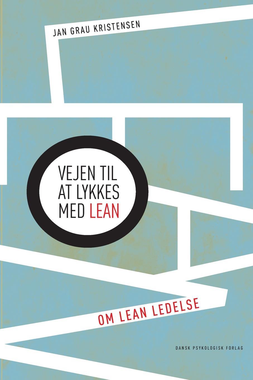 Jan Grau Kristensen Vejen til at lykkes med LEAN denmark rigsarkivet de aeldste danske archivregistraturer udg efter beslutning af det volume 3