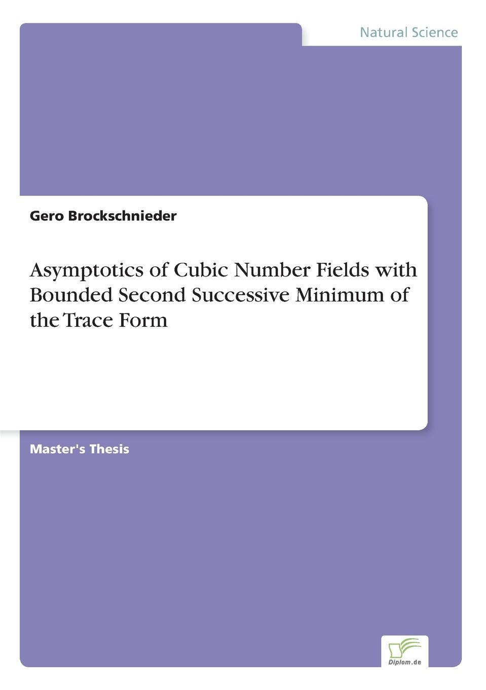 Gero Brockschnieder Asymptotics of Cubic Number Fields with Bounded Second Successive Minimum of the Trace Form fields of vision