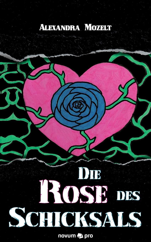 Alexandra Mozelt Die Rose des Schicksals цена и фото
