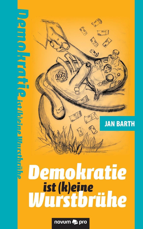 Jan Barth Demokratie ist (k)eine Wurstbruhe цены