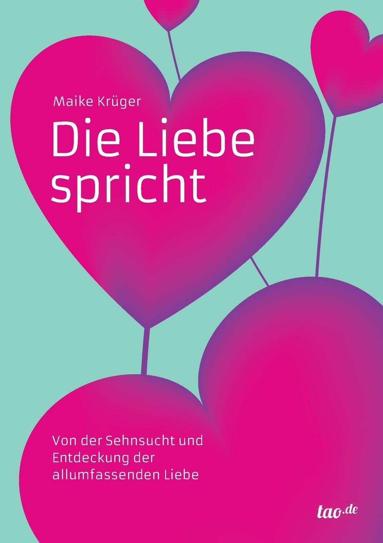 Maike Krüger Die Liebe spricht maike krüger die liebe spricht