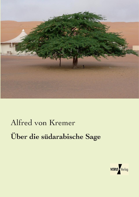 Alfred Von Kremer Uber Die Sudarabische Sage недорого