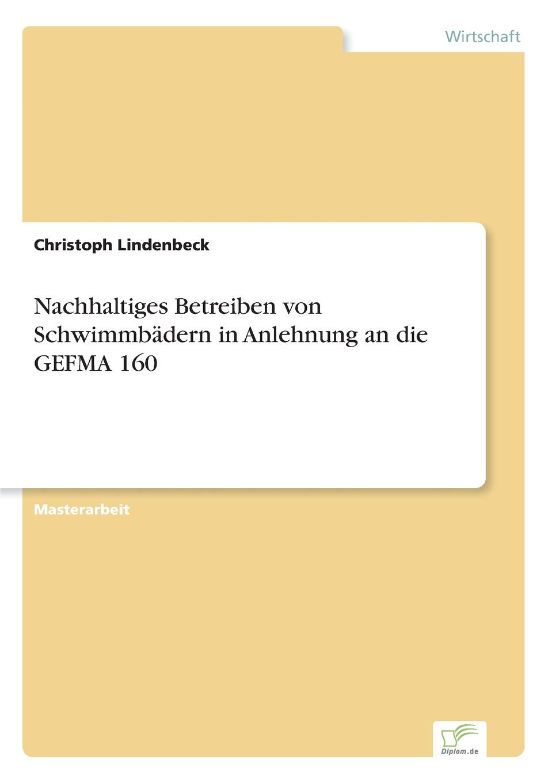 Christoph Lindenbeck Nachhaltiges Betreiben von Schwimmbadern in Anlehnung an die GEFMA 160 rammert alexander pendlerverhalten nach einfuhrung der entgeltpflicht an p r anlagen
