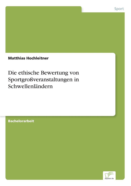 Matthias Hochleitner Die ethische Bewertung von Sportgrossveranstaltungen in Schwellenlandern michael grass bewertung von kreditportfolios eine vergleichende analyse kommerzieller anwendungssysteme