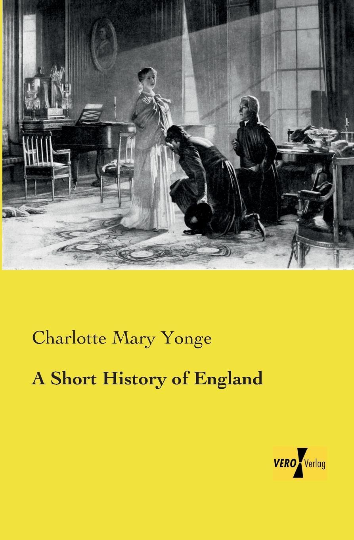 Charlotte Mary Yonge A Short History of England britain a short history of ancient britain