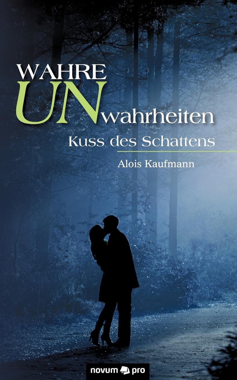 Alois Kaufmann Wahre Unwahrheiten цена 2017