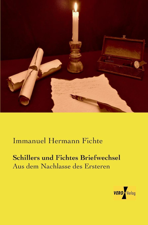 Immanuel Hermann Fichte Schillers Und Fichtes Briefwechsel