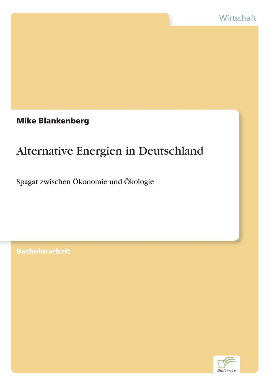 Mike Blankenberg Alternative Energien in Deutschland a rabich b fischer m gallée die kraft der sonne wie die energiewende in deutschland gelingen kann
