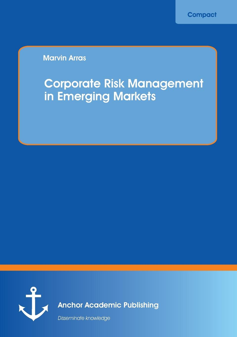 Marvin Arras Corporate Risk Management in Emerging Markets frank turner and the sleeping souls lingen ems