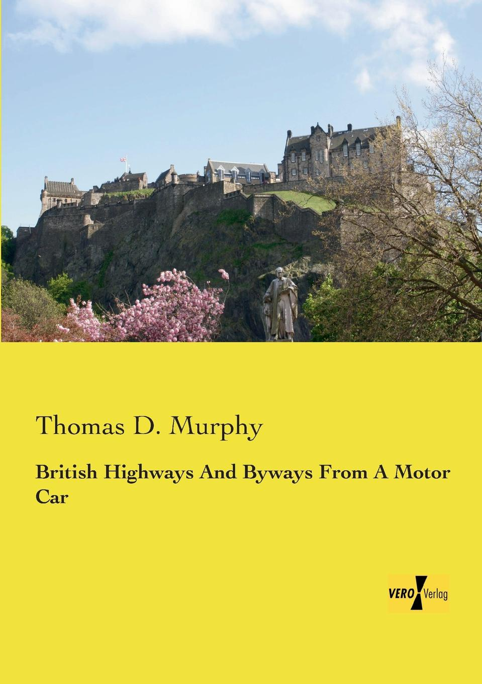 Thomas D. Murphy British Highways and Byways from a Motor Car d w thomas documents from old testament times
