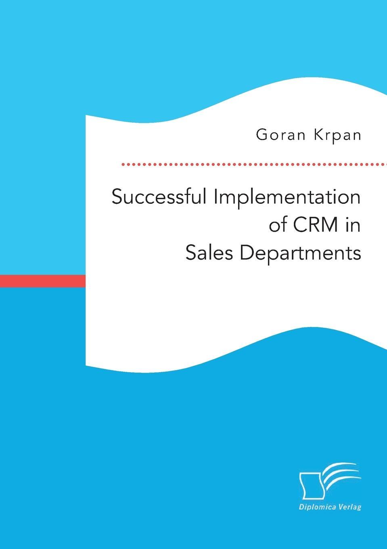 Goran Krpan Successful Implementation of CRM in Sales Departments david manoa wildlife projects implementation in kenya key determinant factors