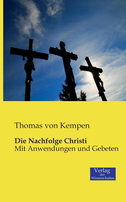 Thomas Von Kempen Die Nachfolge Christi thomas von kempen die nachfolge christi