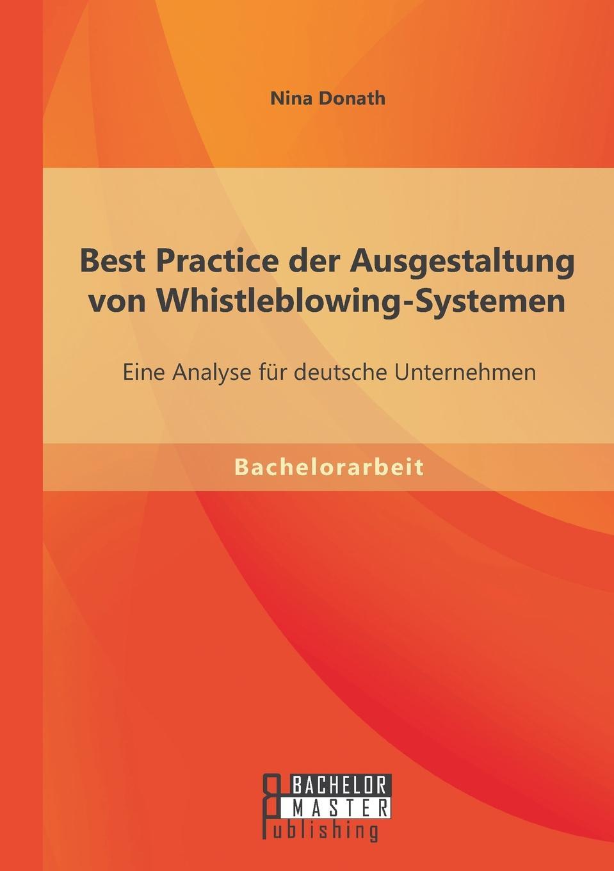 Best Practice der Ausgestaltung von Whistleblowing-Systemen. Eine Analyse fur deutsche Unternehmen 61 Prozent deutscher Unternehmen wurden 2009 durch Wirtschaftsdelikte...