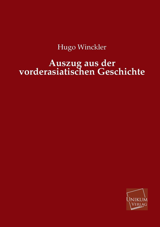 Hugo Winckler Auszug Aus Der Vorderasiatischen Geschichte c s wollschläger universalhistorische ubersicht der geschichte des alten orients