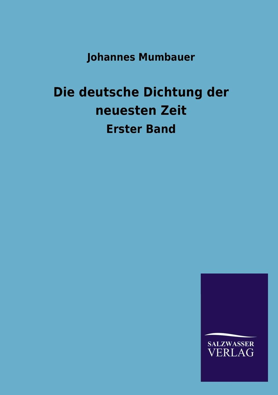 Johannes Mumbauer Die deutsche Dichtung der neuesten Zeit