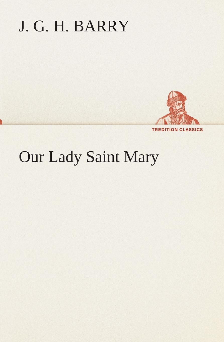 J. G. H. Barry Our Lady Saint Mary