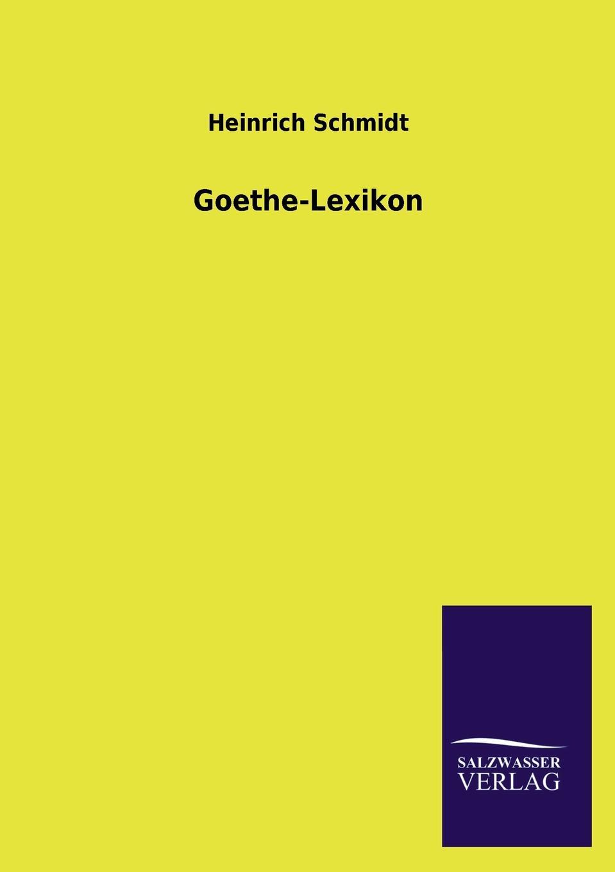 Heinrich Schmidt Goethe-Lexikon цена и фото