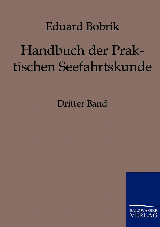 Eduard Bobrik Handbuch der Praktischen Seefahrtskunde недорого