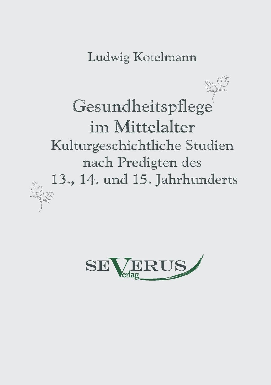 Ludwig Kotelmann Gesundheitspflege Im Mittelalter ludwig christian zimmermann zeitschrift fur die alterthumswissenschaft 1839 vol 6 classic reprint