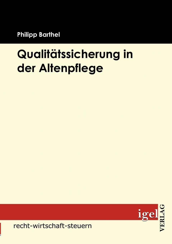 Qualitatssicherung in der Altenpflege Die immer wiederkehrende politische undР?ffentliche Debatte um...