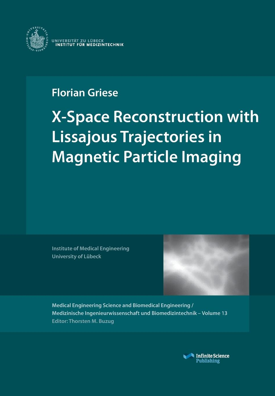 Florian Griese X-Space Reconstruction with Lissajous Trajectories in Magnetic Particle Imaging reiner salzer infrared and raman spectroscopic imaging