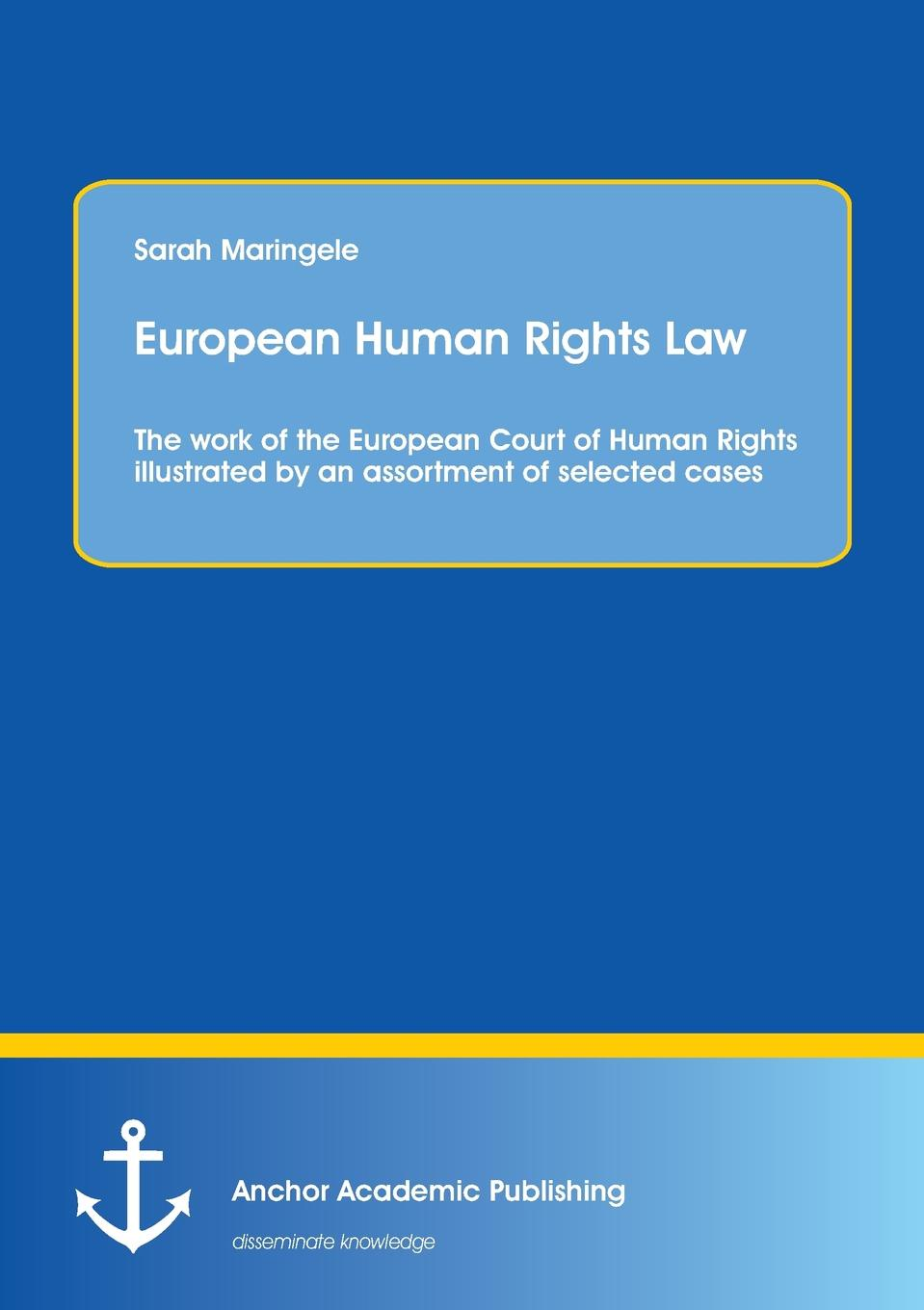 цены на Sarah Maringele European Human Rights Law. The Work of the European Court of Human Rights Illustrated by an Assortment of Selected Cases  в интернет-магазинах