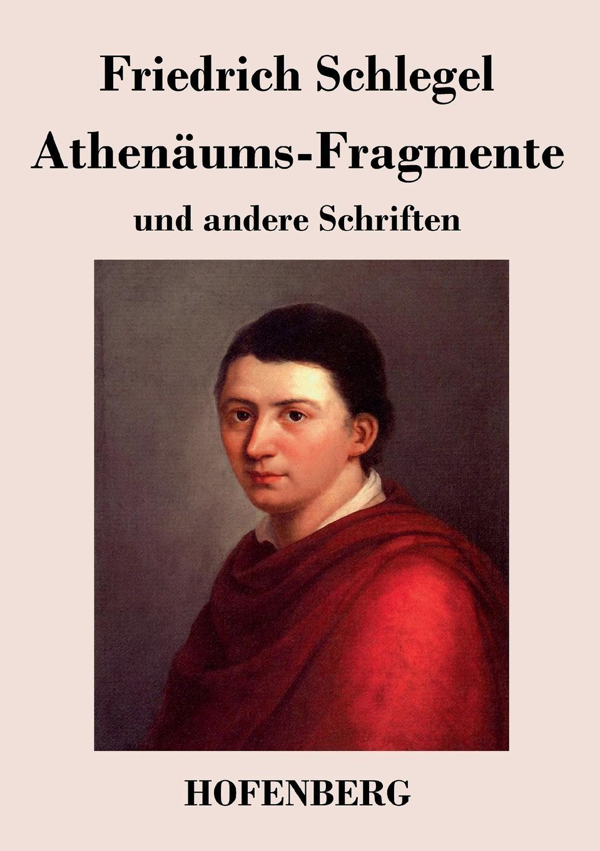 Friedrich Schlegel Athenaums-Fragmente unger joachim text und textur fragmente in begehren von beat furrer