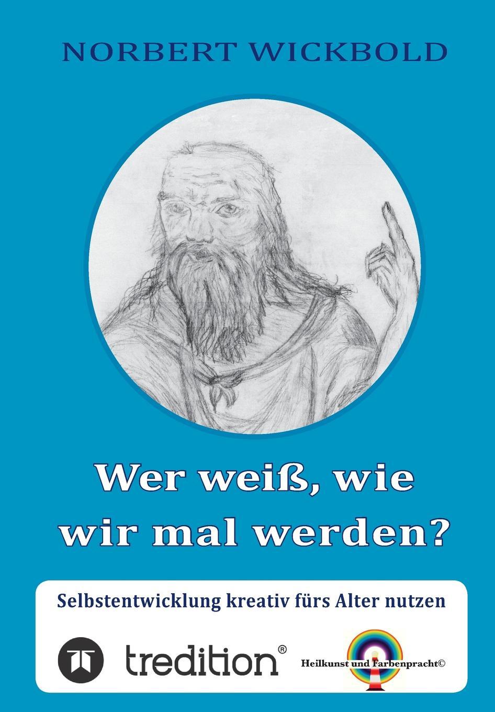 Norbert Wickbold Wer Weiss, Wie Wir Mal Werden. starten wir a1 medienpaket