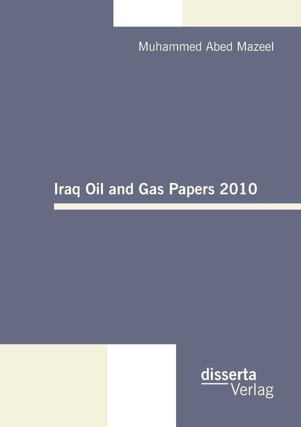 Muhammed Abed Mazeel Iraq Oil and Gas Papers 2010