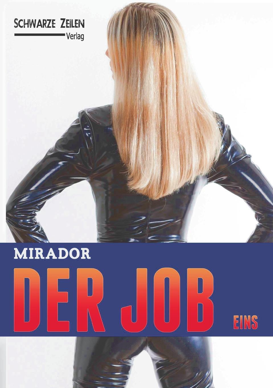 Mirador Der Job - Eins цена