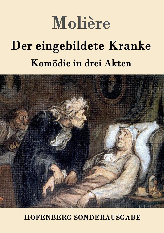 Molière Der eingebildete Kranke graf von wolf ernst hugo emil baudissin life in a german crack regiment