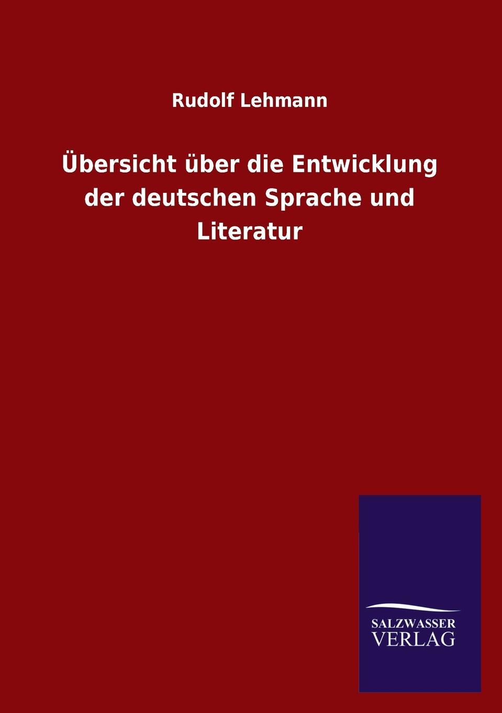 Rudolf Lehmann Ubersicht uber die Entwicklung der deutschen Sprache und Literatur andreas johannes jäckel rudolf blasius systematische ubersicht der vogel bayerns