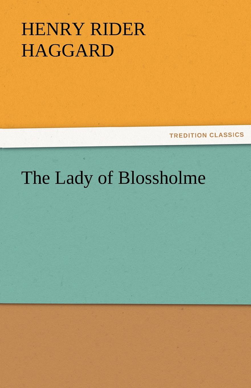 Henry Rider Haggard The Lady of Blossholme