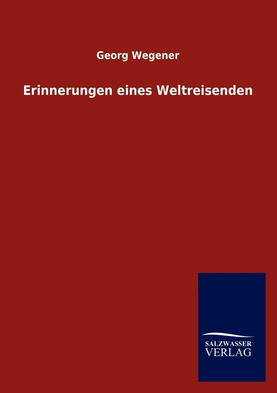 цена Georg Wegener Erinnerungen eines Weltreisenden онлайн в 2017 году