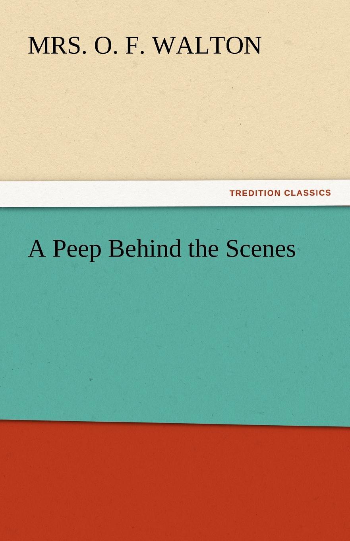 Mrs O. F. Walton A Peep Behind the Scenes peep ehasalu hullu munga päevik