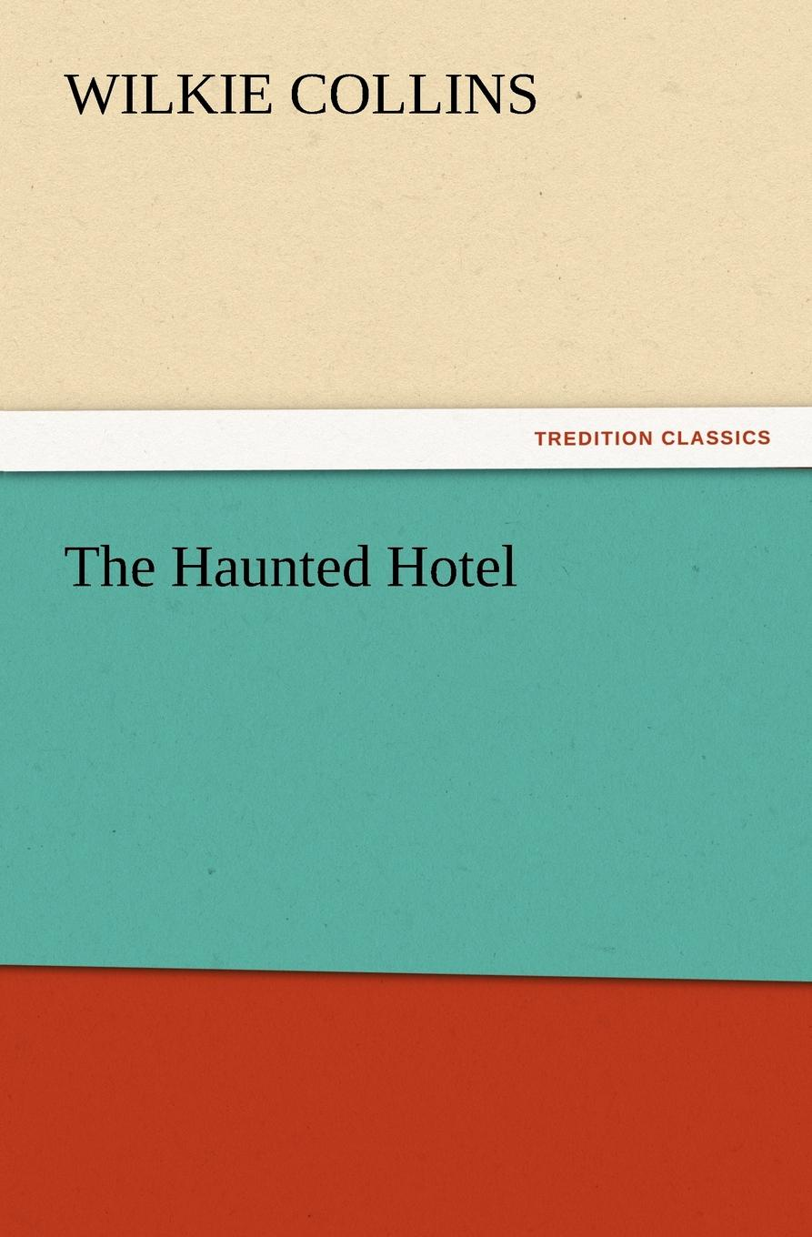Wilkie Collins The Haunted Hotel