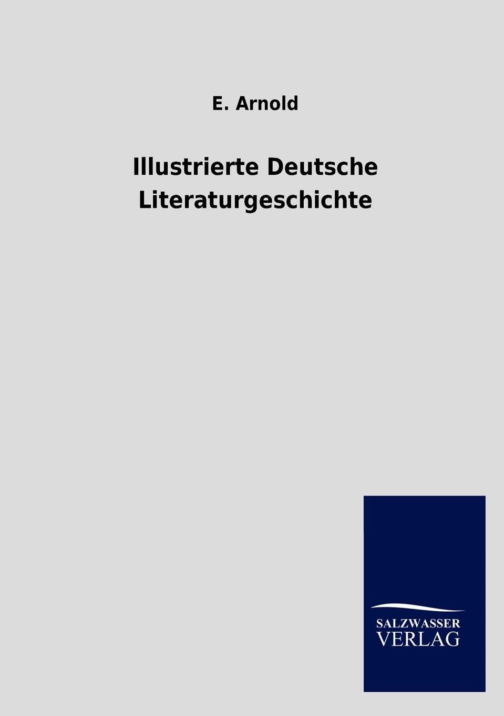 E. Arnold Illustrierte Deutsche Literaturgeschichte r koenig deutsche literaturgeschichte