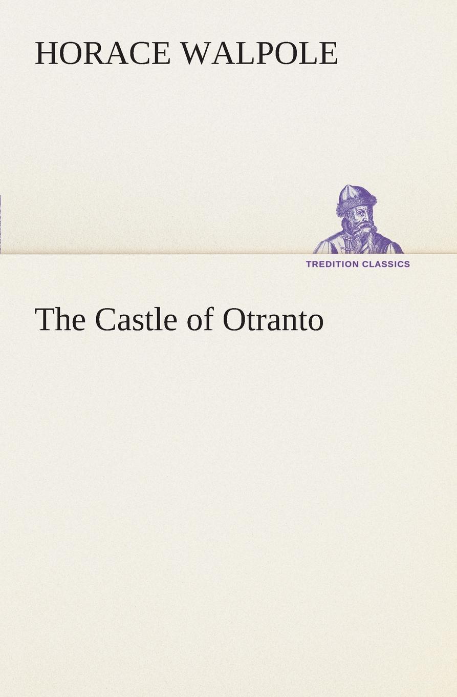 все цены на Horace Walpole The Castle of Otranto онлайн