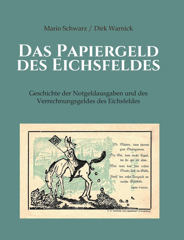 Mario Schwarz, Dirk Warnick Das Papiergeld Des Eichsfeldes dirk westphal die gestorten