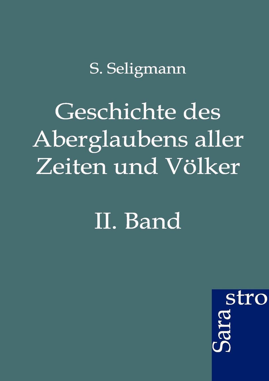 S. Seligmann Geschichte des Aberglaubens aller Zeiten und Volker die besten party hits aller zeiten