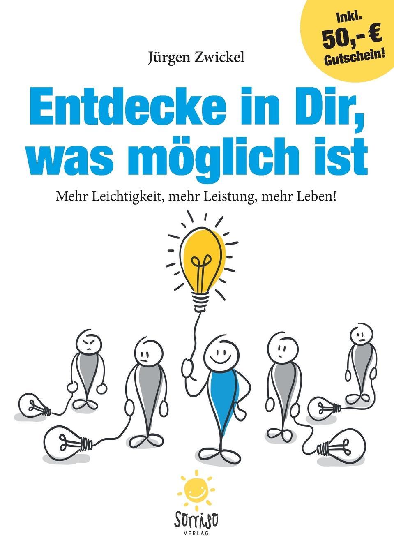 цена Jürgen Zwickel Entdecke in Dir, was moglich ist онлайн в 2017 году