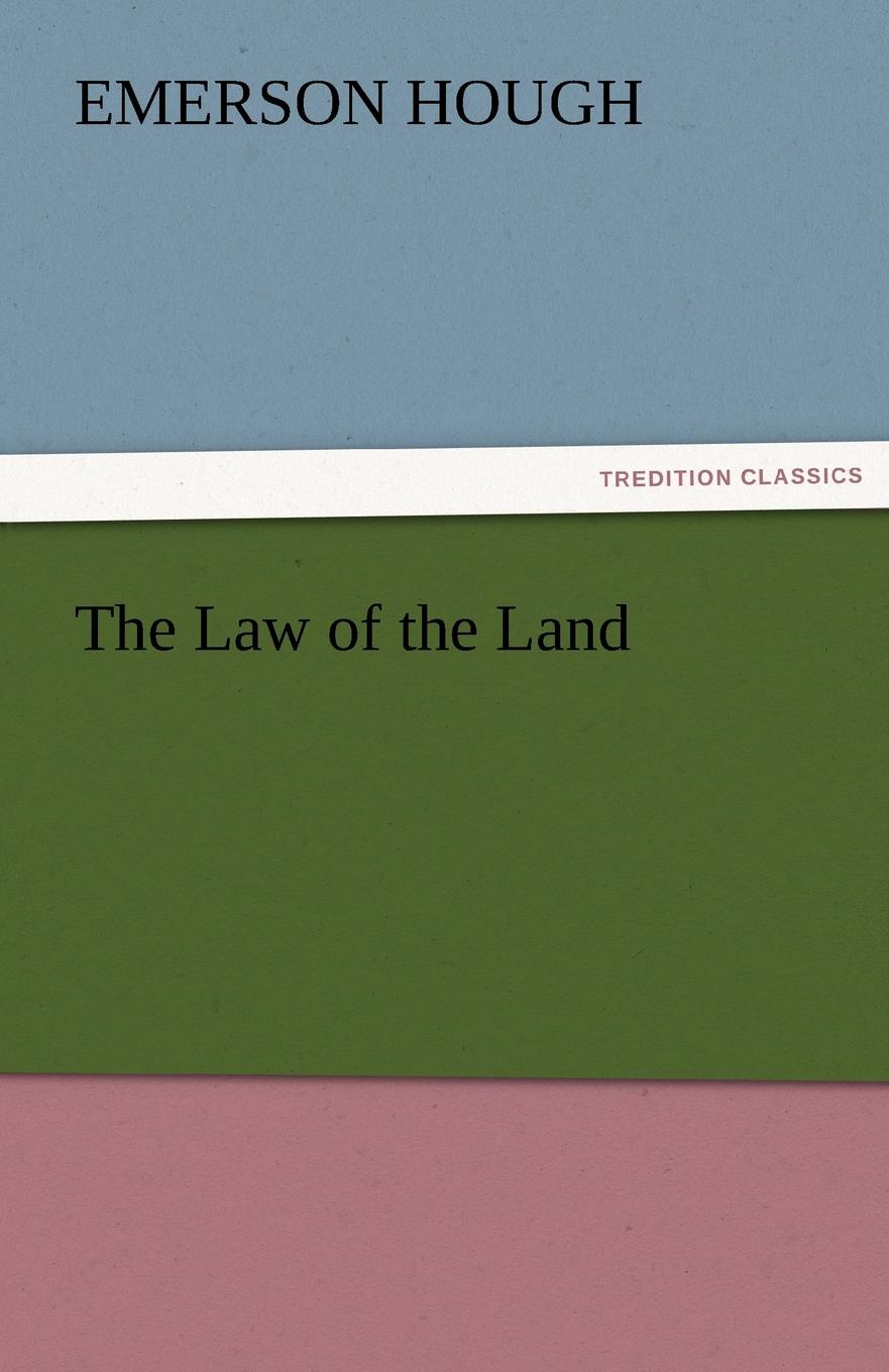 Emerson Hough The Law of the Land