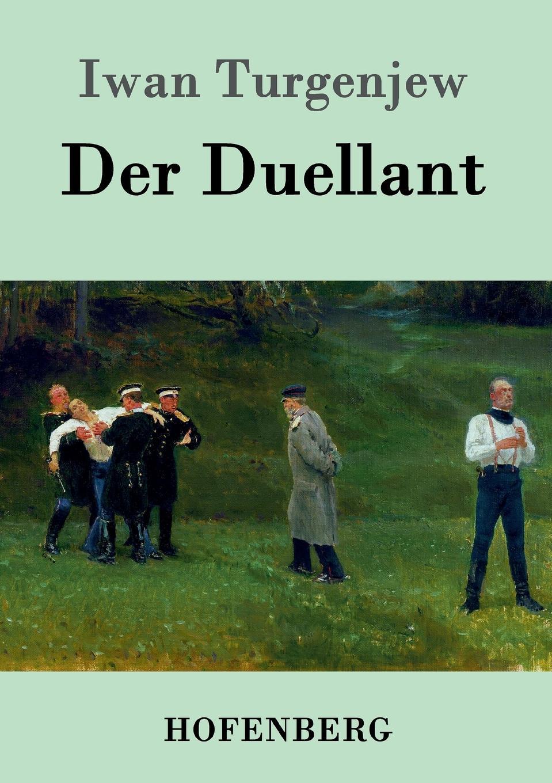 Iwan Turgenjew Der Duellant