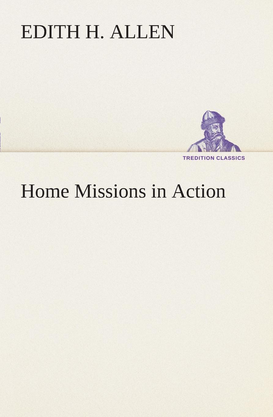 Edith H. Allen Home Missions in Action