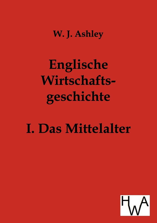 W.J. Ashley Englische Wirtschaftsgeschichte j schwalbe jahrbuch der practischen medicin 1896 classic reprint