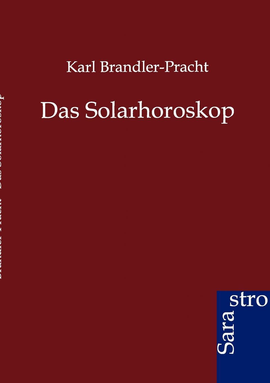 Karl Brandler-Pracht Das Solarhoroskop karl may das vermaechtnis des inka
