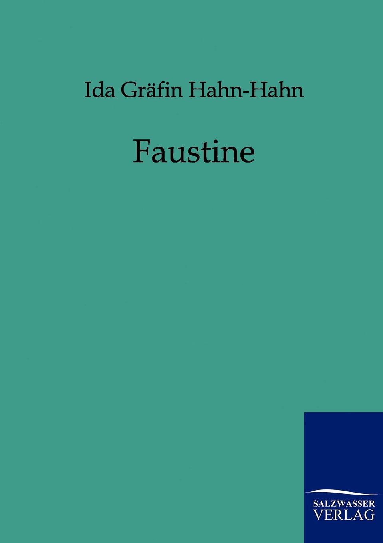 Ida Gräfin Hahn-Hahn Faustine ida hahn hahn sibylle eine selbstbiographie von ida grafin hahn hahn zweiter band