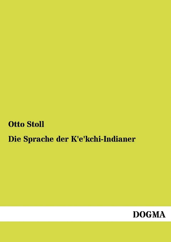 Otto Stoll Die Sprache der K.e.kchi-Indianer gunther stoll reflexion und wandel drei areale eine nachhaltige gebietsentwicklung
