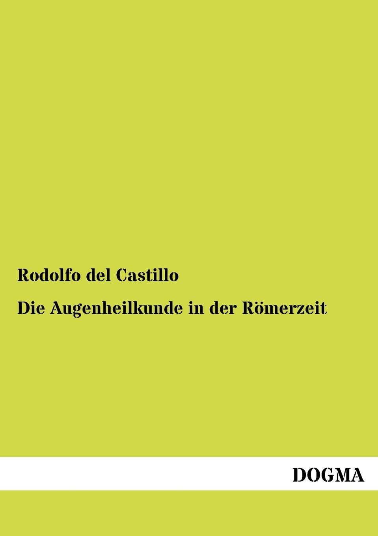 Rodolfo del Castillo Die Augenheilkunde in der Romerzeit trish morey secrets of castillo del arco